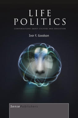 Goodson, Ivor F. - Life Politics, ebook
