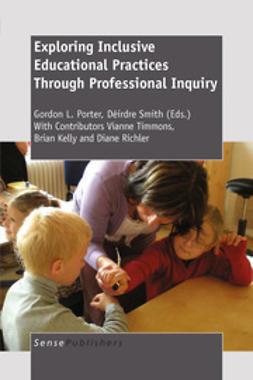 Porter, Gordon L. - Exploring Inclusive Educational Practices Through Professional Inquiry, ebook