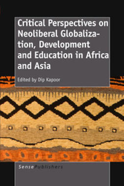 Kapoor, Dip - Critical Perspectives on Neoliberal Globalization, Development and Education in Africa and Asia, ebook
