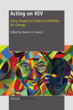 Francis, Dennis A. - Acting on HIV, ebook
