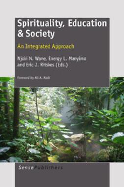 Wane, Njoki N. - Spirituality, Education & Society, e-bok