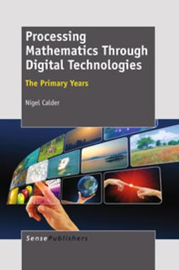 Calder, Nigel - Processing Mathematics Through Digital Technologies, ebook
