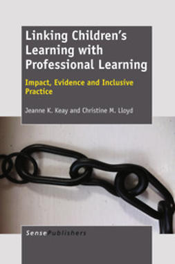 Keay, Jeanne K. - Linking Children's Learning With Professional Learning, ebook