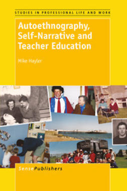 Hayler, Mike - Autoethnography, Self-Narrative and Teacher Education, e-bok