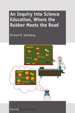Steinberg, Richard N. - An Inquiry into Science Education, Where the Rubber Meets the Road, ebook