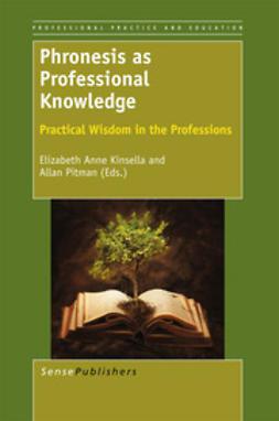 Kinsella, Elizabeth Anne - Phronesis as Professional Knowledge, ebook