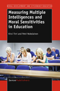 Tirri, Kirsi - Measuring Multiple Intelligences and Moral Sensitivities in Education, ebook