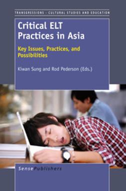 Sung, Kiwan - Critical ELT Practices in Asia, e-bok