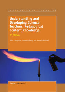 Loughran, John - Understanding and Developing Science Teachers' Pedagogical Content Knowledge, ebook