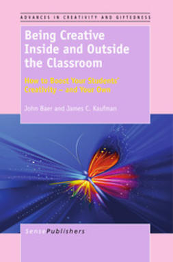 Baer, John - Being Creative Inside and Outside the Classroom, ebook