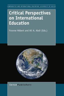 Hébert, Yvonne - Critical Perspectives on International Education, e-bok