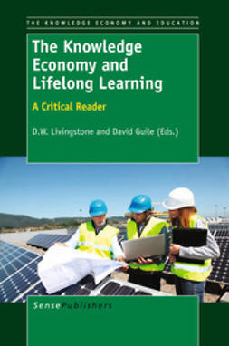 Livingstone, D. W. - The Knowledge Economy and Lifelong Learning, ebook