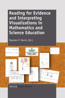 Norris, Stephen P. - Reading for Evidence and Interpreting Visualizations in Mathematics and Science Education, ebook