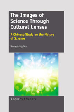 Ma, Hongming - The Images of Science Through Cultural Lenses, ebook