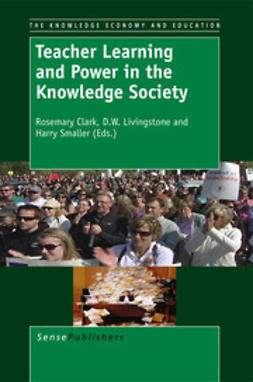 Clark, Rosemary - Teacher Learning and Power in the Knowledge Society, e-kirja