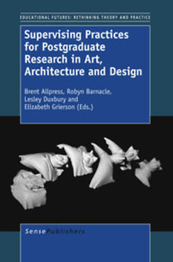 Allpress, Brent - Supervising Practices for Postgraduate Research in Art, Architecture and Design, e-bok
