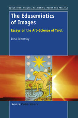Semetsky, Inna - The Edusemiotics of Images, e-kirja