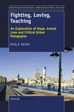 Daniels, Emily A. - Fighting, Loving, Teaching, ebook