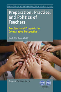 Ginsburg, Mark - Preparation, Practice, and Politics of Teachers, e-bok