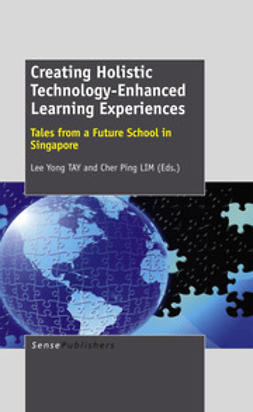 TAY, Lee Yong - Creating Holistic Technology-Enhanced Learning Experiences, ebook