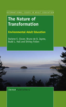 Clover, Darlene E. - The Nature of Transformation, ebook