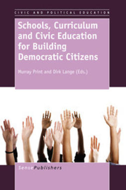 Print, Murray - Schools, Curriculum and Civic Education for Building Democratic Citizens, ebook