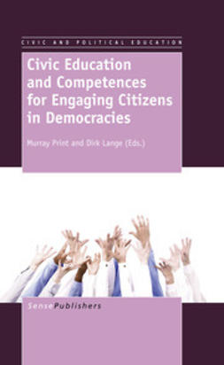 Print, Murray - Civic Education and Competences for Engaging Citizens in Democracies, ebook
