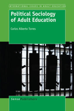 Torres, Carlos Alberto - Political Sociology of Adult Education, e-kirja