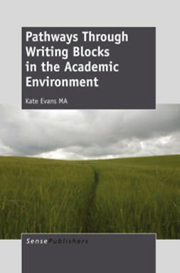 Evans, Kate - Pathways Through Writing Blocks in the Academic Environment, ebook
