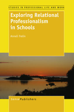 Frelin, Anneli - Exploring Relational Professionalism in Schools, ebook
