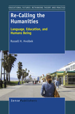Hvolbek, Russell H. - Re-Calling the Humanities, e-bok
