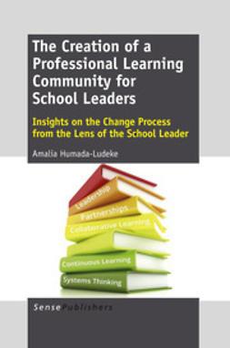 Humada-LudekeCarlos, Amalia - The Creation of a Professional Learning Community for School Leaders, ebook