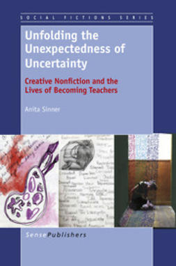 Sinner, Anita - Unfolding the Unexpectedness of Uncertainty, e-kirja