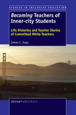 "Jupp, James C. - <Emphasis Type=""Italic"">Becoming</Emphasis> Teachers of Inner-City Students, e-bok"