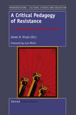 Kirylo, James D. - A Critical Pedagogy of Resistance, ebook