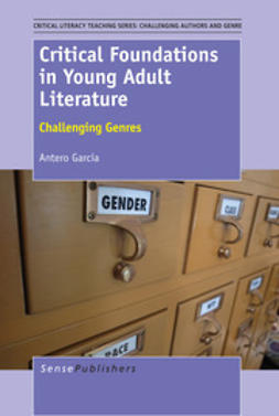 Garcia, Antero - Critical Foundations in Young Adult Literature, ebook