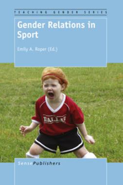 Roper, Emily A. - Gender Relations in Sport, ebook