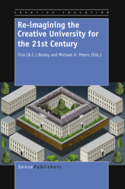 Besley, Tina - Re-imagining the Creative University for the 21st Century, ebook