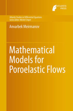 Meirmanov, Anvarbek - Mathematical Models for Poroelastic Flows, ebook