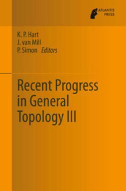 Hart, K.P. - Recent Progress in General Topology III, ebook