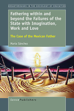 Sánchez, Marta - Fathering within and beyond the Failures of the State with Imagination, Work and Love, ebook