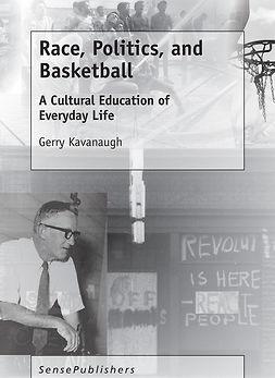 Kavanaugh, Gerry - Race, Politics, and Basketball, ebook