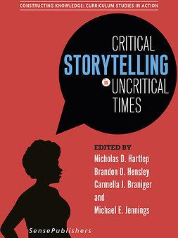 Braniger, Carmella J. - Critical Storytelling in Uncritical Times, e-bok
