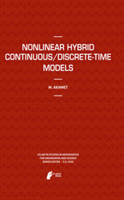 Akhmet, Marat - Nonlinear Hybrid Continuous/Discrete-Time Models, ebook