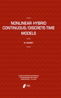 Akhmet, Marat - Nonlinear Hybrid Continuous/Discrete-Time Models, ebook