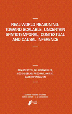 Goertzel, Ben - Real-World Reasoning: Toward Scalable, Uncertain Spatiotemporal,  Contextual and Causal Inference, ebook
