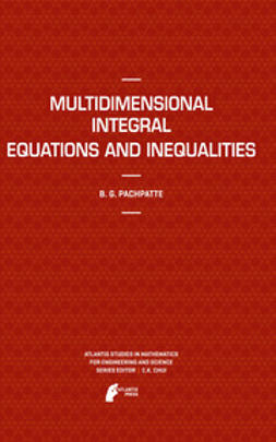 Pachpatte, B.G. - Multidimensional Integral Equations and Inequalities, ebook