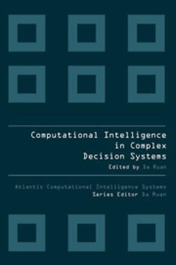 Ruan, Da - Computational Intelligence in Complex Decision Systems, ebook