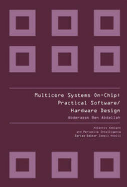 Abdallah, Abderazek Ben - Multicore Systems On-Chip: Practical Software/Hardware Design, e-kirja