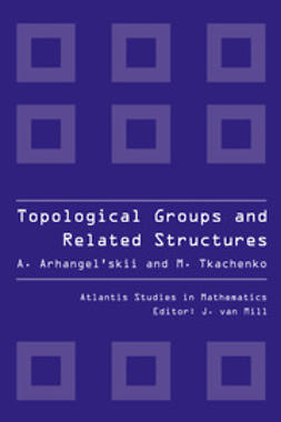 Arhangel'skii, Alexander - Topological Groups and Related Structures, ebook